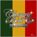 CHERRY-BELL PRESENTS「Cherrybell Reggae Mix」