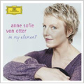 Anne Sofie von Otter -In My Element: Offenbach, Bizet, R.Strauss, Mozart, etc