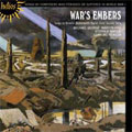 War's Embers - A legacy of songs by composers who perished or suffered in World War I
