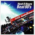 Heat 8 Hours Beat 80's
