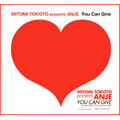 You Can Give/MITOMI TOKOTO presents ANJE<完全生産限定盤>
