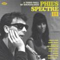 フィルズ・スペクトル3-フィル・スペクターの時代