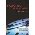 Dusapin: Faustus, The Last Night / Jonathan Stockhammer, Lyon Opera Orchestra, etc