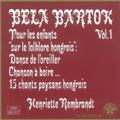 Bartok: Piano Works Vol.1 - Pour les Enfants, etc / Henriette Rembrandt