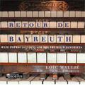 Retour De Bayreuth -11 Improvisations on Wagnerian Themes (1998) / Loic Mallie(org)