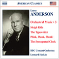 Leroy Anderson: Orchestral Music Vol.3; Harvard Sketches, Melody on 2 Notes, Mother's Whistler, etc