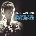 アンダー・ザ・インフルエンス (Compiled By Paul Weller)