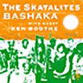 The Skatalites/バシャカ [BSCP-30087]
