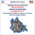 "Flagello: Missa Sinfonica; Rosner: Symphony No.5 Op.57, ""Missa sine Cantoribus super Salve Regina"" / John McLaughlin Williams(cond), Ukrainian Radio Symphony Orchestra"