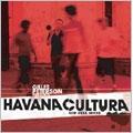 Gilles Peterson Presents Havana Cultura -New Cuba Sound