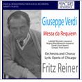 Verdi : Requiem (4/3/1958) / Fritz Reiner(cond), Chicago Lyric Opera Orchestra & Chorus, Leonie Rysanek(S), Regina Resnik(Ms), etc