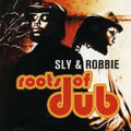 Roots Of Dub - Sly And Robbie