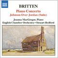 Britten: Piano Concerto, Johnson Over Jordan (Suite)