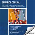 M.Ohana: Tombeau de Claude Debussy, Silenciaire, Chiffres de clavecin / Arturo Tamayo(cond), Luxembourg PO, Elisabeth Chojnacka(cemb), etc