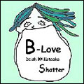 B-Love(Radio Edit)|Shatter