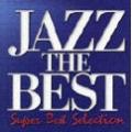 ジャズ・ザ・ベスト・スーパー・ベスト・セレクション<初回生産限定盤>