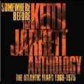 Somewhere Before : The Keith Jarrett Anthology Anthology The Atlantic Yars 1968-1975