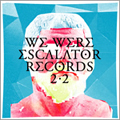 WE WERE ESCALATOR RECORDS2.2<紙ジャケット仕様盤>