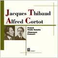 Franck: Violin Sonata in A major (1929); Chausson: Concert for Violin, Piano & String Quartet Op.21 (1931) / Jacques Thibaud(vn), Alfred Cortot(p), etc