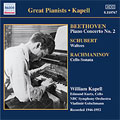 Beethoven:Piano Concerto No.2/Schubert:Waltzes/Rachmaninov:Cello Sonata/etc:William Kapell