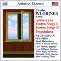 Charles Wuorinen: Ashberyana, Fenton Songs, etc / Da Camera of Houston, etc