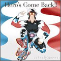 Hero's Come Back!!<完全生産限定盤>