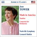 J.Tower: Made in America/Tambor/Concerto for Orchestra :Leonard Slatkin(cond)/Nashville Symphony Orchestra