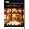 The Metropolitan Opera - Centennial Gala / James Levine, Metropolitan Opera Orchestra, Luciano Pavarotti, etc