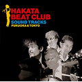 HAKATA BEAT CLUB SOUND TRACKS [CD+DVD]<初回生産限定盤>