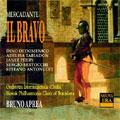 MERCADANTE:IL BRAVO:BRUNO APREA(cond)/ITALIAN INTERNAIONAL ORCHESTRA/DINO DI DOMENICO(T)/JANET PERRY(S)/ETC