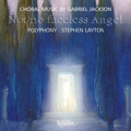 Not No Faceless Angel - Choral Music by Gabriel Jackson / Stephen Layton, Polyphony