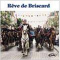 Reve De Briscard / Eric Conrad, Fanfare Principale De L'Arme Blindee Cavalerie
