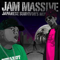JAM MASSIVE -JAPANESE SURVIVOR'S MIX-