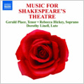 Music For Shakespeare's Theatre / Rebecca Hickey(S), Gerald Place(T), Dorothy Linell(lute)