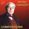 Dimitar Tapkoff: Compositions / Stefanov, Djourov, et al
