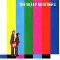 「ピーピー兄弟」~THE BLEEP BROTHERS