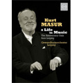 A Life in Music -The Anniversary Gala from Leipzig / Kurt Masur, LGO