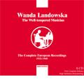 Wanda Landowska / The Well-Tempered Musician-The Complete European Recordings 1933-1940; J.S.Bach, Byrd, D.Scarlatti, Rameau, Handel, etc