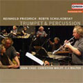 Trumpet & Percussion / Reinhold Friedrich, Robyn Schulkowsky