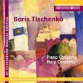 B. Tishchenko - Piano Concerto, Harp Concerto