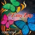 Zany Zap Complex #1<初回生産限定盤>