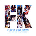 FLYING KIDS NOW!~THE NEW BEST OF FLYING KIDS~ [CCCD]<初回限定盤>