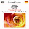 S.Duron: Tonadas (Songs) -Oyeme Deyanira, El picaro de Cupido, La Borrachita de Amor, etc (5/30-31, 6/1/2005) / Raquel Andueza(S), Manuel Vilas(double harp)