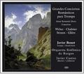 Great Romantic Horn Concertos - Weber, Chabrier, R.Strauss, Gliere / Javier Bonet, Javier Castro, Burgos SO