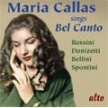 Maria Callas Sings Bel Canto; Rossini, Donizetti, Bellini, Spontini