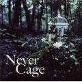 Never Cage<限定盤>