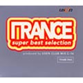 TRANCE RAVE & USEN PRESENTS TRANCE SUPER BEST SELECTION PRODUCED BY CLUB MIX C-16