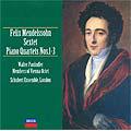 メンデルスゾーン:ピアノと弦楽のための六重奏曲 ピアノ四重奏曲集(全3曲)