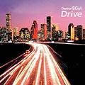 クラシカルBGM8 Drive ドライヴのクラシック [CCCD]