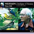 Messiaen: Catalogue D'oisequx/ Hill